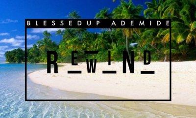 Blessedup Ademide - Rewind