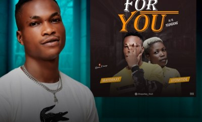Mayorkay Ft. Ayomitide – For You