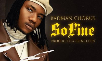 DOWNLOAD: Badman Chorus – So Fine (Prod by Princeton)