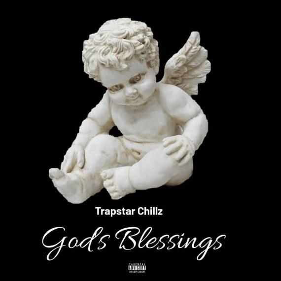Trapstar chillz - God's Blessings
