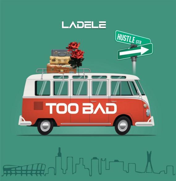 Ladele - Too Bad