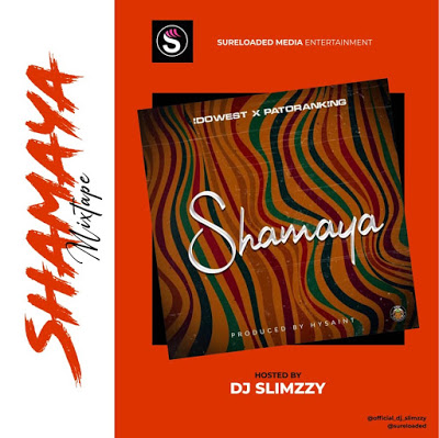SureLoaded Ft. DJ Slimzzy - Shamaya Mixtape