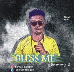 Sammy B - Bless Me (Prod. By SD)