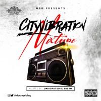 MIXTAPE: Dj EBlaq - City Vibration Mixtape