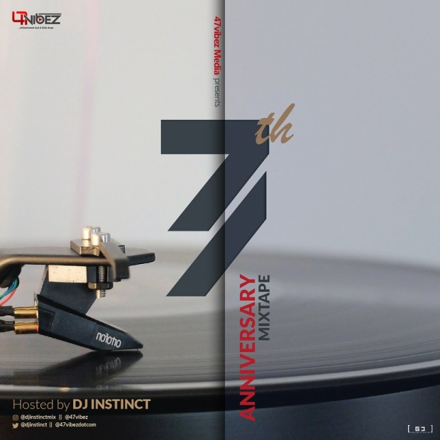 Dj Instinct – 47vibez 7th Anniversary Mix