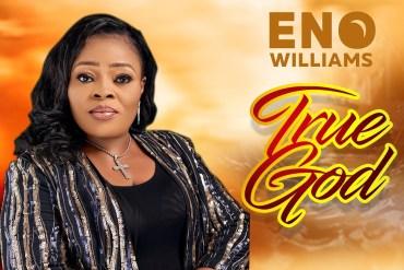 Eno Williams - True God