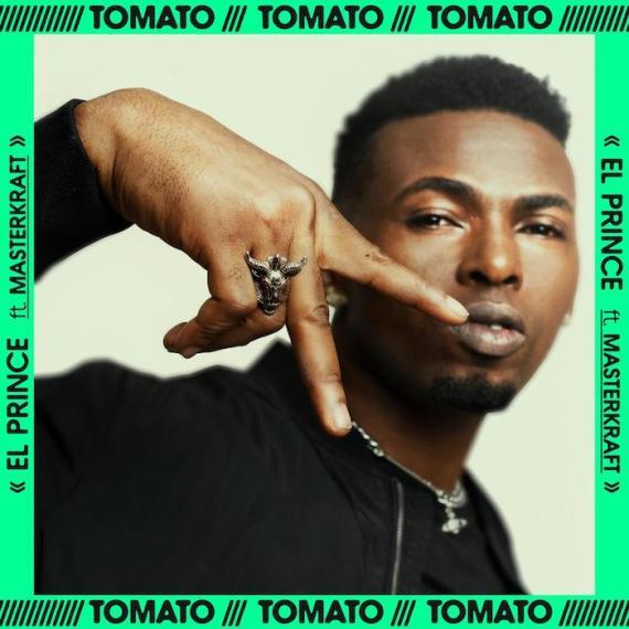 El Prince Ft Masterkraft - Tomato