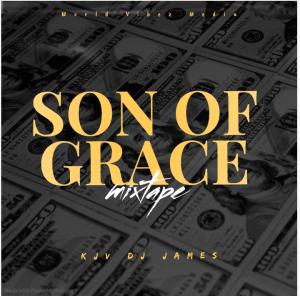 "Kjv Dj James - ""Son Of Grace Mixtape"""