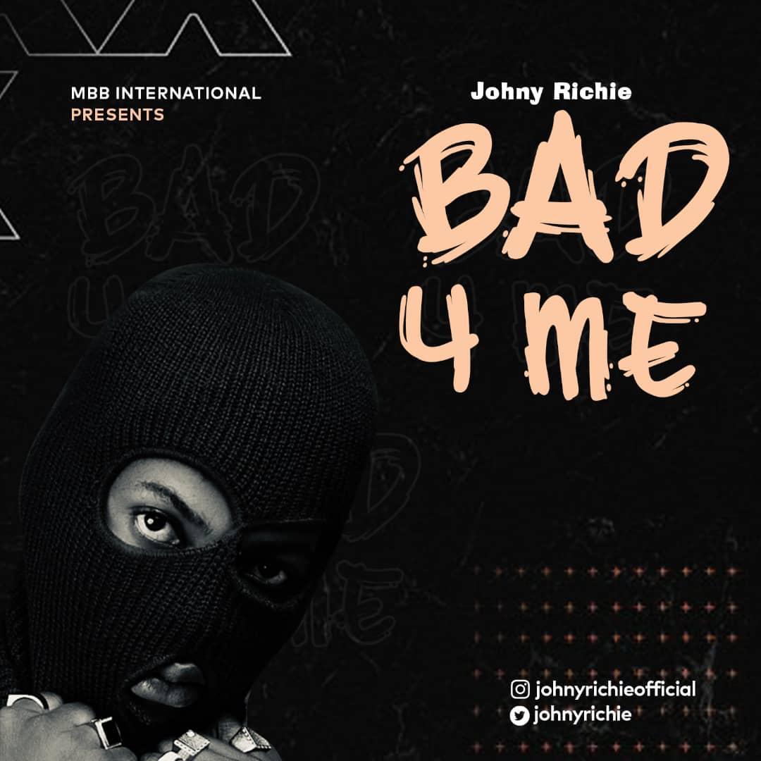 Johny Richie - Bad 4 Me