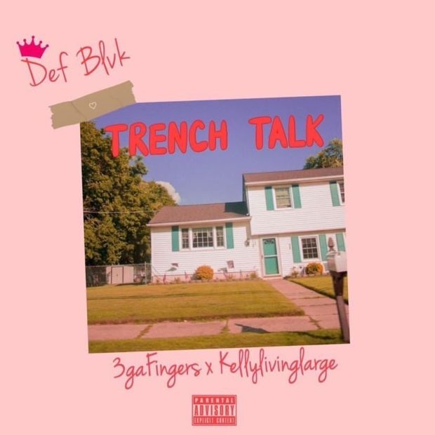 Def blvk, 3ga Fingers & Kellylivinglarge - Trench Talk