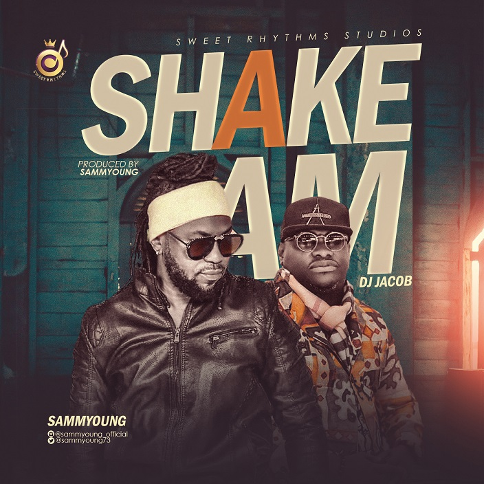 SammYoung - Shake Am ft. Dj Jacob