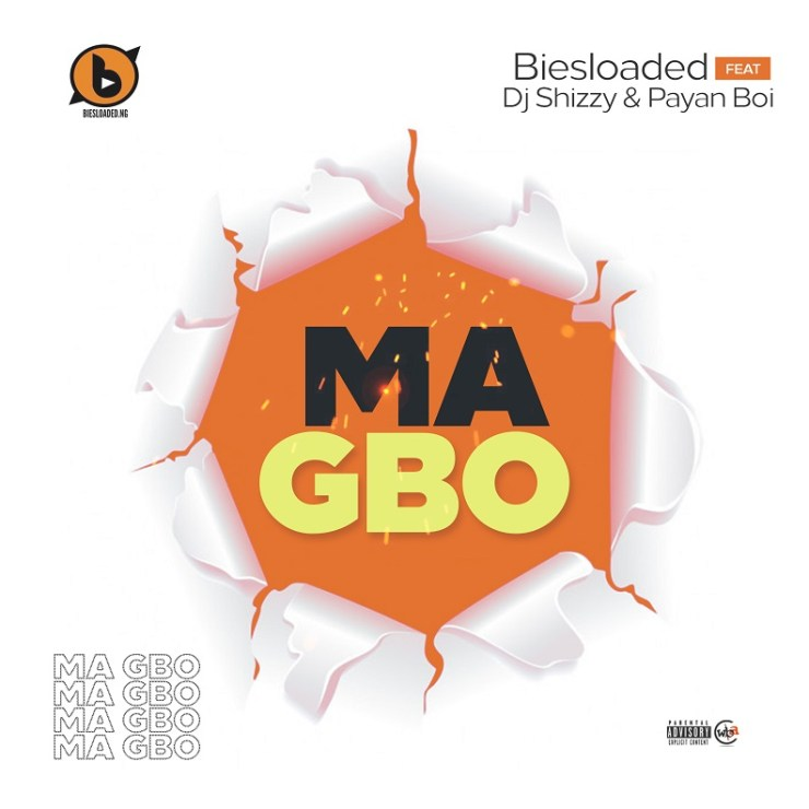 Biesloaded - Ma Gbo ft. Payan Boi & DJ Shizzy