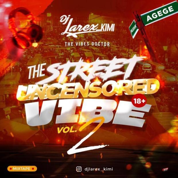 DJ Larex KIMI The Street Uncensored Vibe 18+ Mixtape VOL.2 download