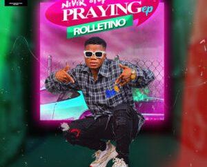 Rolletino - Never Stop Praying EP