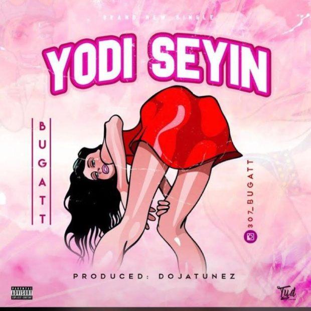 Bugatt - Yodi Seyin