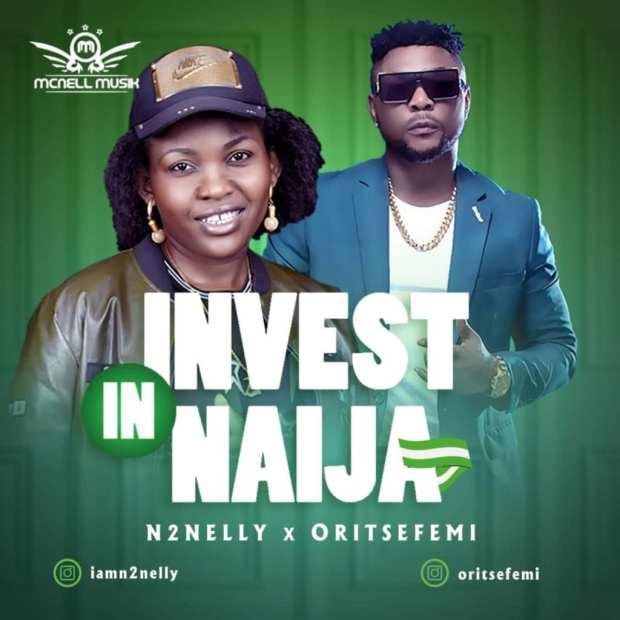 N2Nelly - Invest In Naija ft Oritse Femi