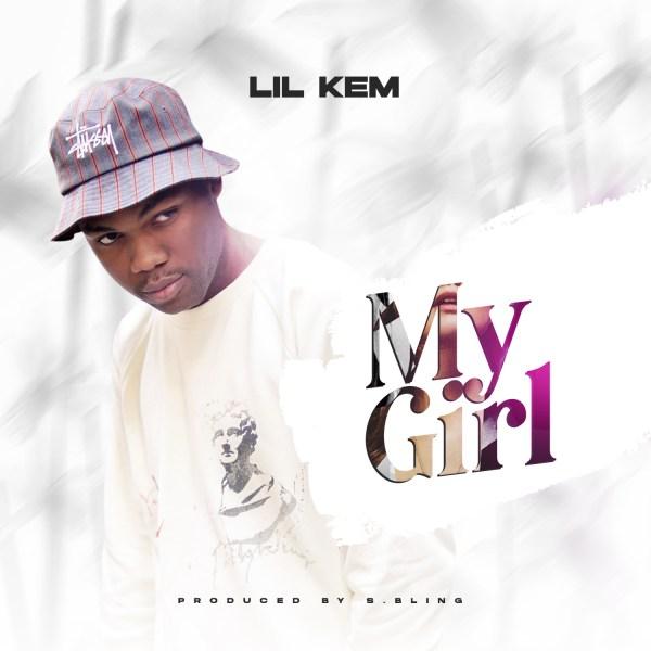 Lil Kem – My Girl
