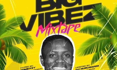 DJ Nuruswizz - Big Vibez Mixtape