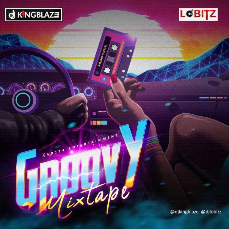 DJ Kingblaze X DJ Lobitz - Groovy Mixtape
