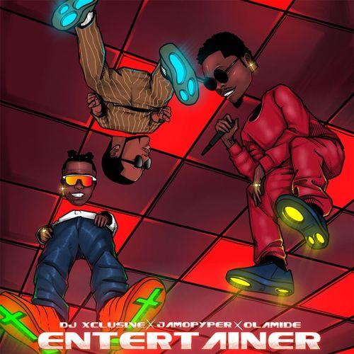DJ Xclusive – Entertainer ft. Olamide, Jamopyper