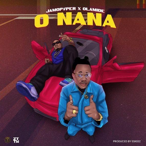 Jamopyper – O Nana ft. Olamide