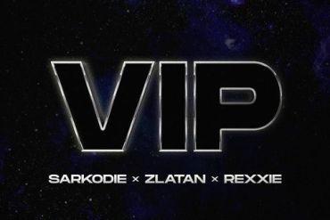 Sarkodie – VIP ft. Zlatan, Rexxie