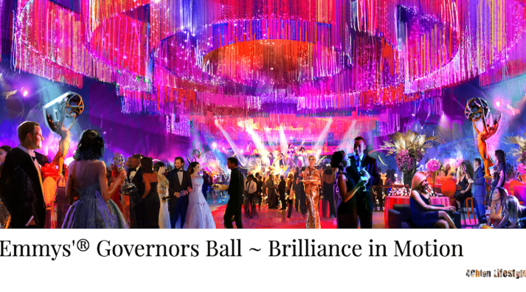 Emmys'® Governors Ball ~ Brilliance in Motion 4chion lifestyle