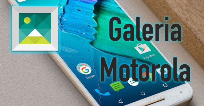 Motorola Moto Gallery Galeria Motorola