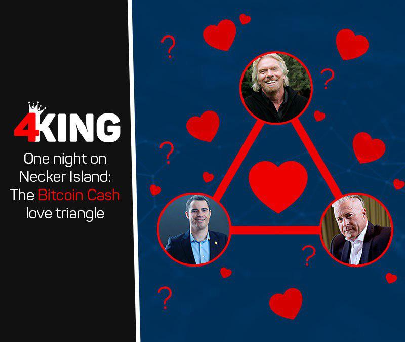 One night on Necker Island:The Bitcoin Cash love triangle