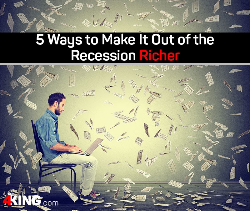5 Ways to Make It Out of the Recession Richer