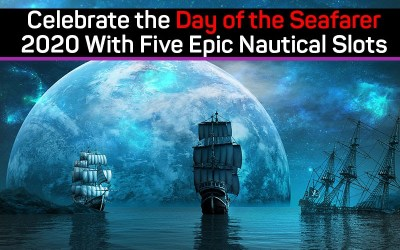Celebrate the Day of the Seafarer 2020 With Five Epic Nautical Slots
