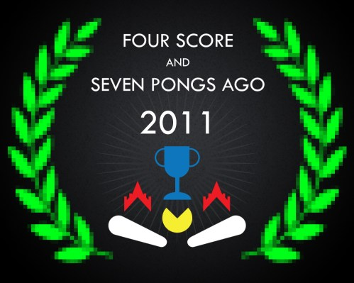Four Score & Seven Pongs Ago 2011