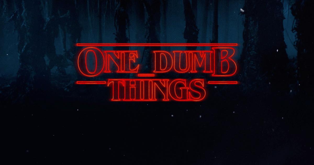 One Dumb Things
