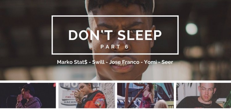 DON'T SLEEP- Marko-Stat$-Swill-Jose-Franco-Yomi-Seer