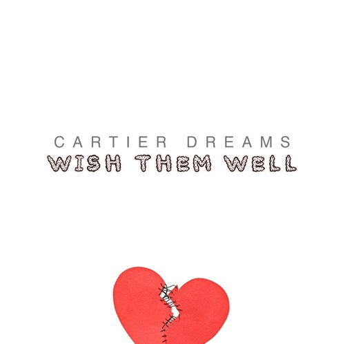 Cartier Dreams- Wish Them Well