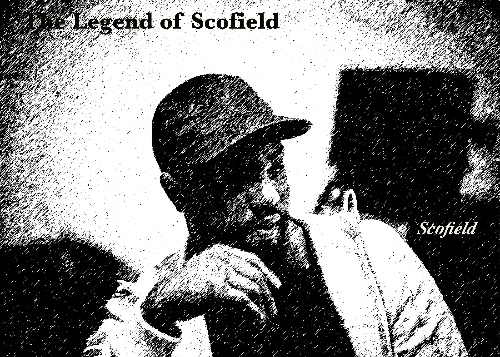 Scofield- The Legend of Scofield