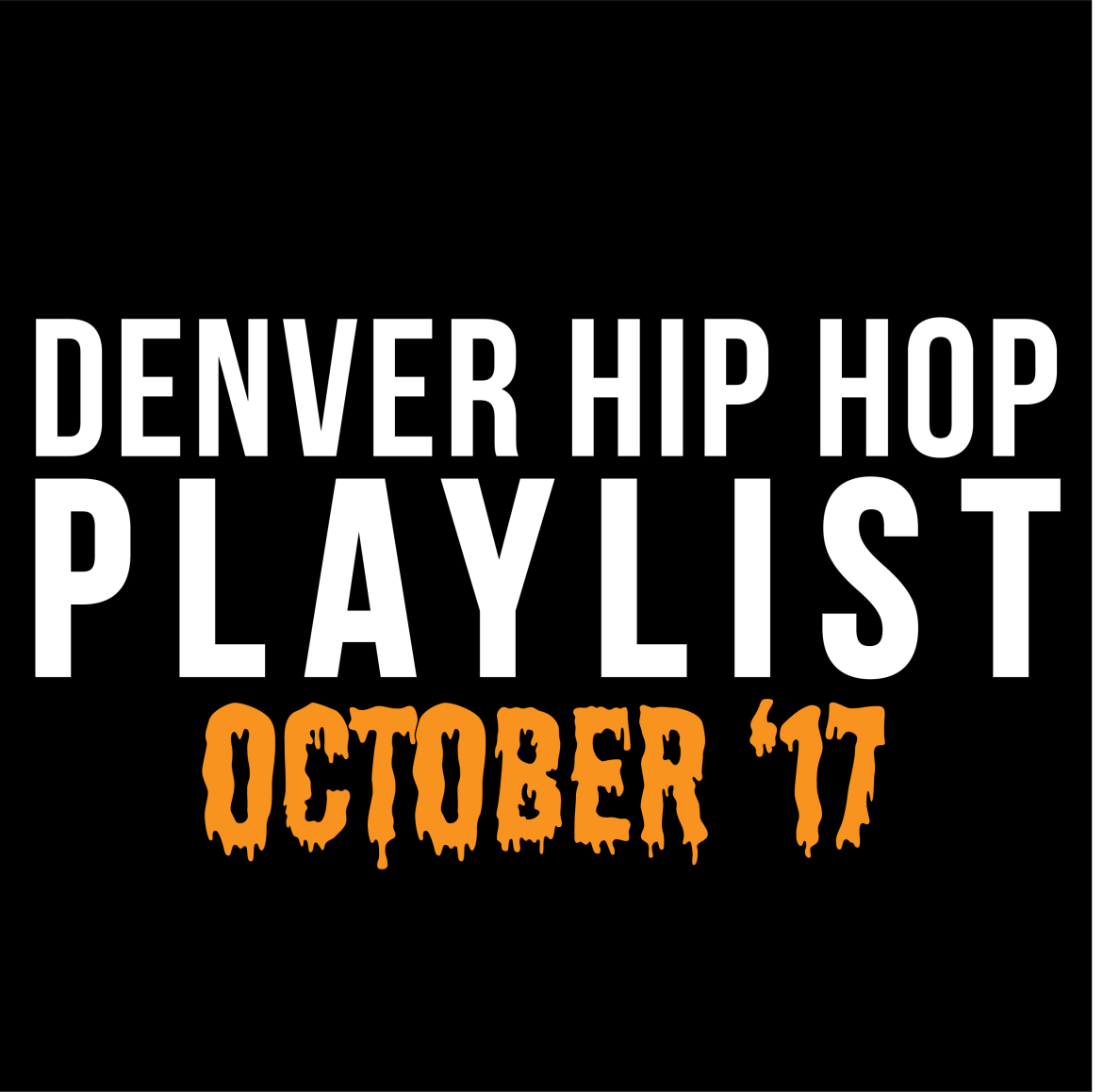 Denver Hip Hop Playlist: October 2017