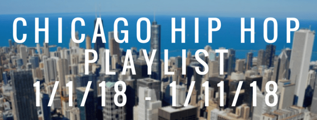 CHICAGO HIP HOPPLAYLIST1%2F1%2F18 - 1%2F12%2F18 (2).png