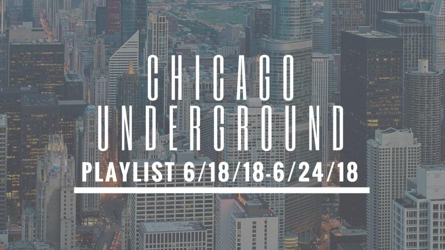 Underground Chicago Hip Hop Playlist: 6/18/18-6/24/18