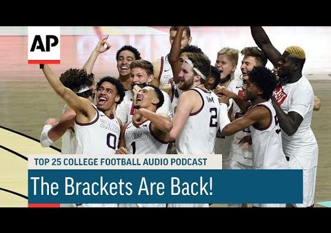 The Brackets Are Back!   AP Top 25 Podcast