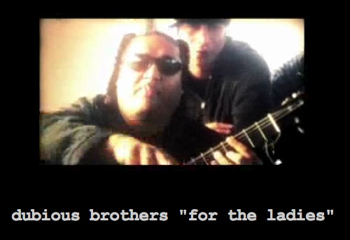"Dubious Bros ""For The Ladies"""