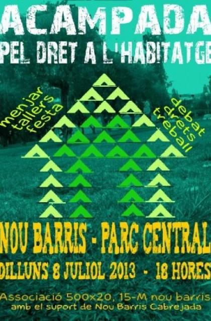 Nosaltres Acampem el 8 de juliol PEL DRET A L'HABITATGE  illuns 8 juliol 2013 16h - acampada pel dret a l'habitatge - parc central