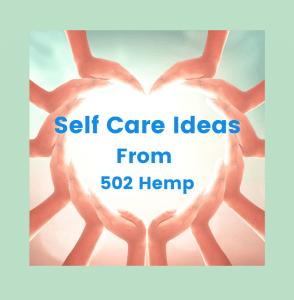 Self Care Ideas from 502 Hemp - Image