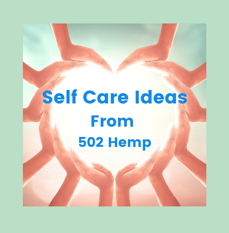 Self Care Ideas from 502 Hemp