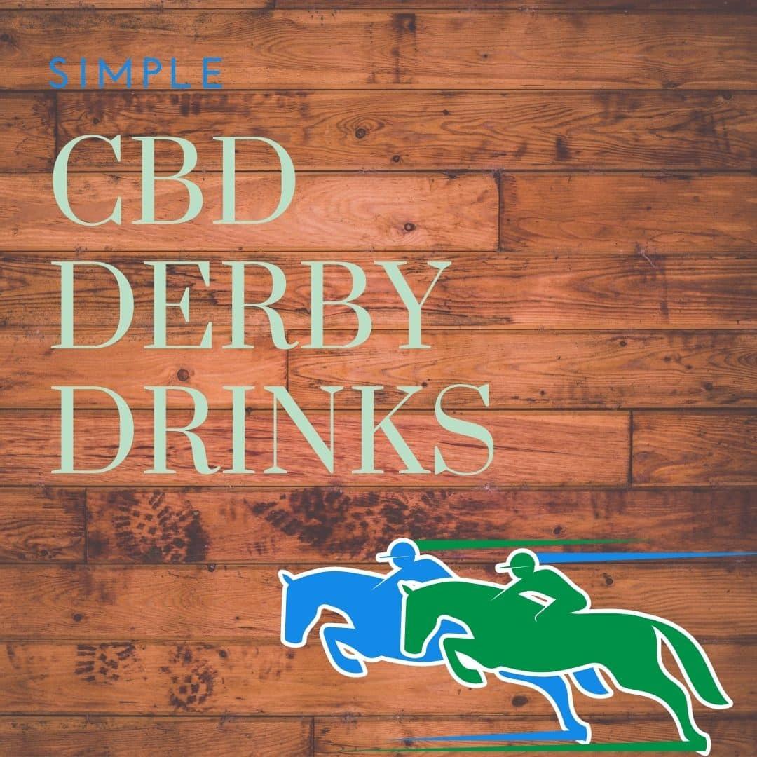 Refreshing & Simple CBD Derby Drinks