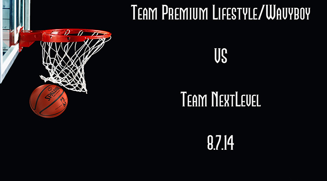 Team Premium/Wavyboy vs Team Next Level Full Length Basketball Game