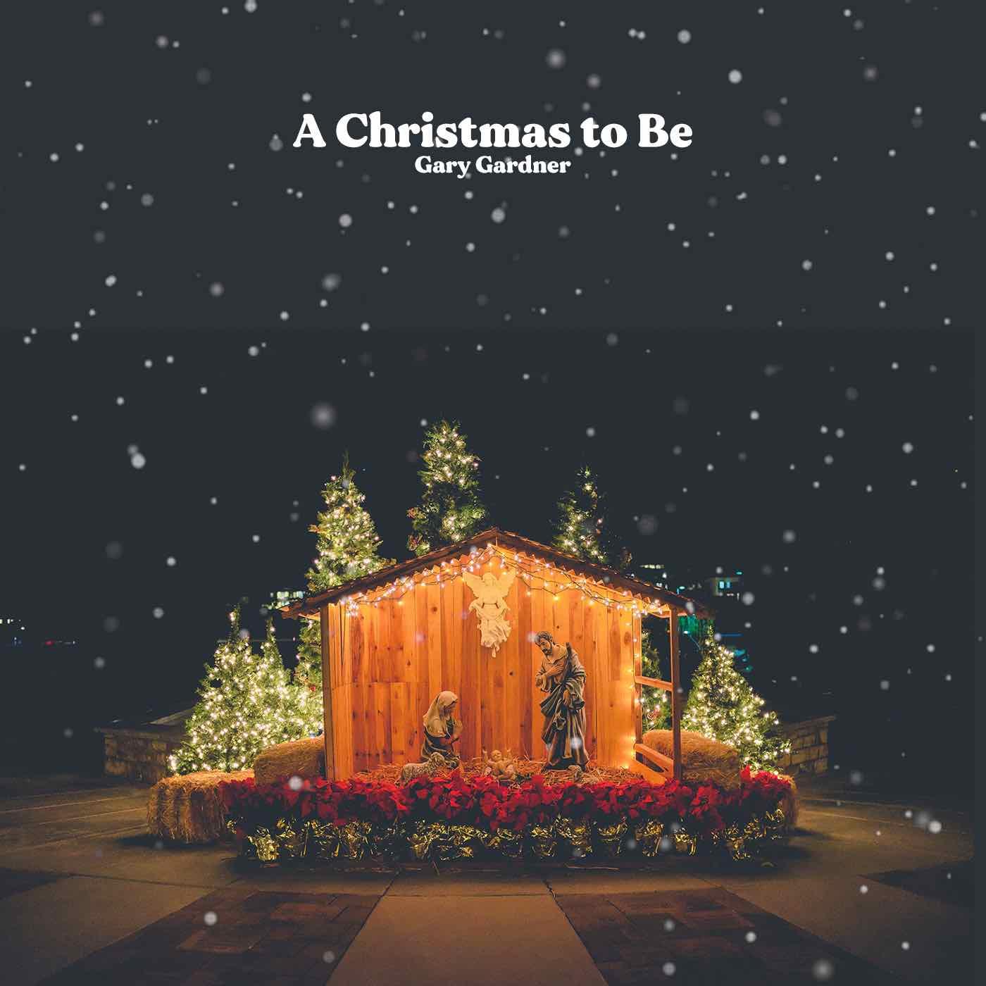 A-Christmas-to-Be-Gary-Gardner
