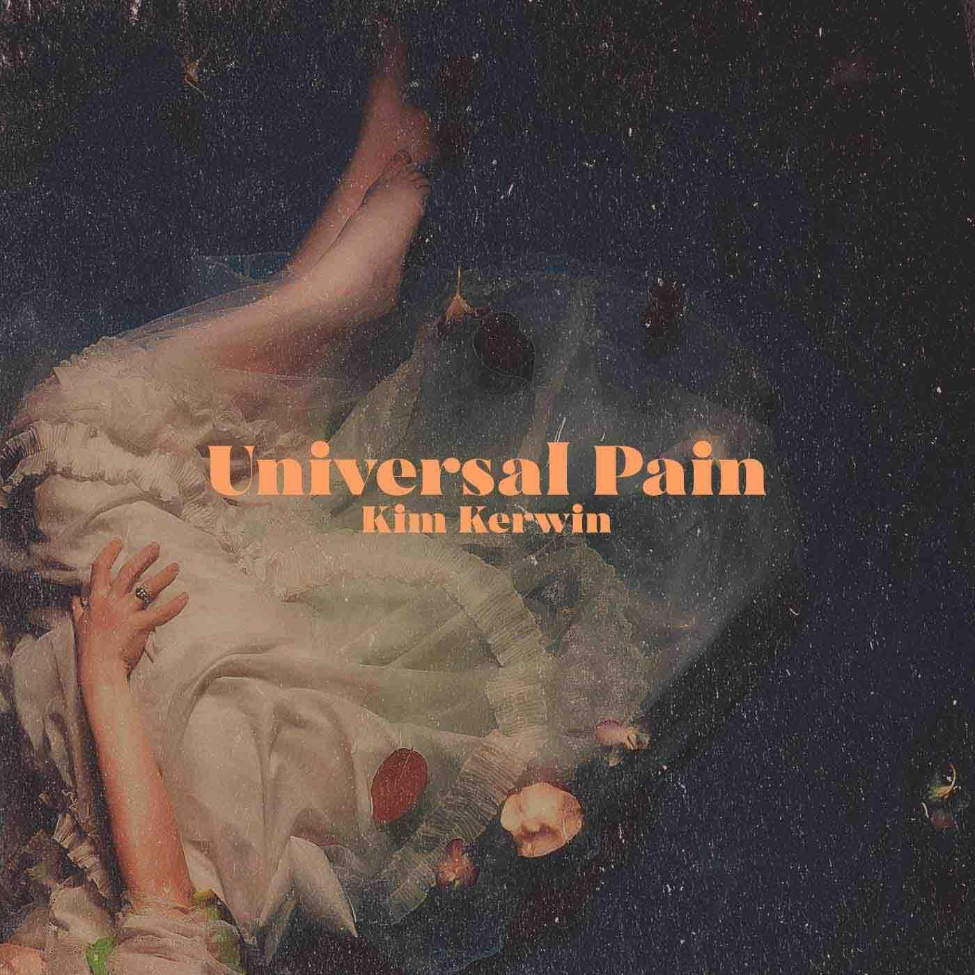 Universal Pain by Kim Kerwin & 5050songs