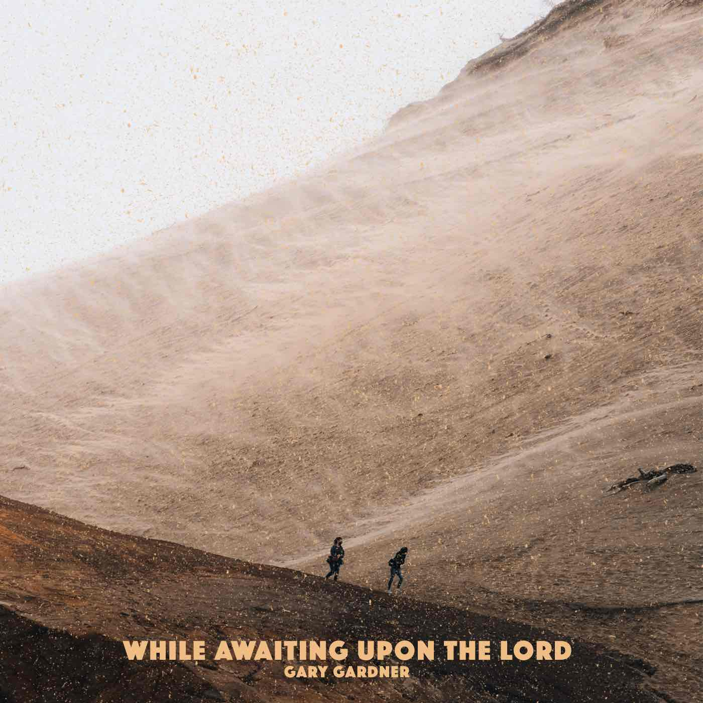 While-Awaiting-Upon-the-Lord-Gary-Gardner