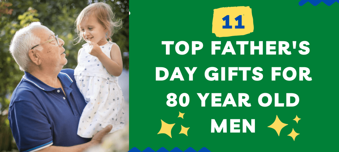 fathers day gifts for seniors